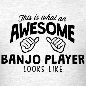awesome banjo player looks like - Men's T-Shirt