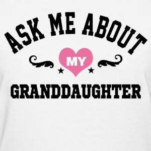 About Granddaughter Women's T-Shirts - Women's T-Shirt