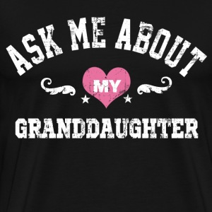 About My Granddaugter T-Shirts - Men's Premium T-Shirt