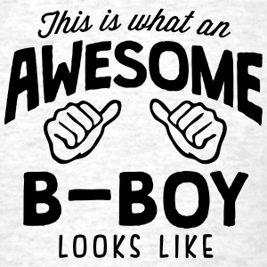 awesome bboy looks like - Men's T-Shirt