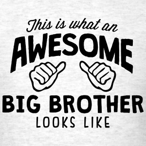 awesome big brother looks like - Men's T-Shirt