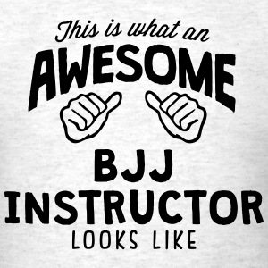 awesome bjj instructor looks like - Men's T-Shirt
