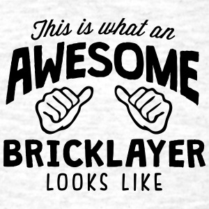awesome bricklayer looks like - Men's T-Shirt