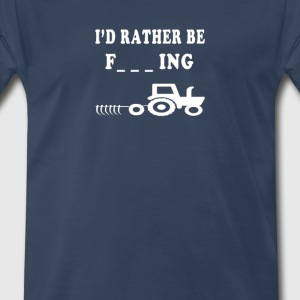 I Would Rather be farming - Men's Premium T-Shirt