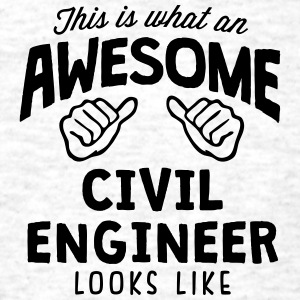 awesome civil engineer looks like - Men's T-Shirt