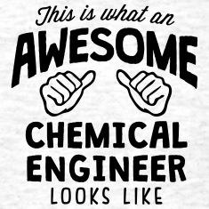 awesome chemical engineer looks like