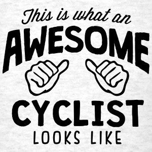 awesome cyclist looks like - Men's T-Shirt
