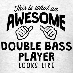 awesome double bass player looks like - Men's T-Shirt