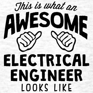 awesome electrical engineer looks like - Men's T-Shirt