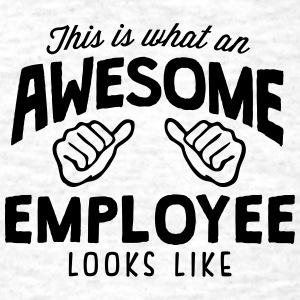 awesome employee looks like - Men's T-Shirt