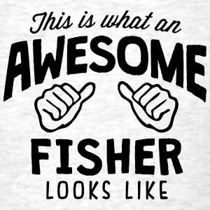awesome fisher looks like - Men's T-Shirt