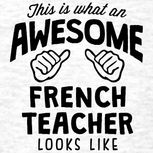 awesome french teacher looks like - Men's T-Shirt