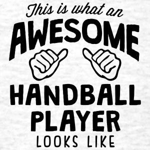 awesome handball player looks like - Men's T-Shirt