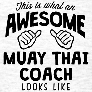 awesome muay thai coach looks like - Men's T-Shirt
