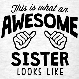 awesome sister looks like - Men's T-Shirt