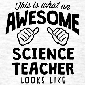 awesome scientist looks like - Men's T-Shirt