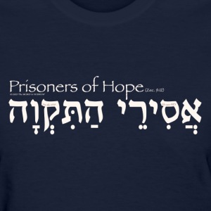Prisoners of Hope in Hebrew (for DARK colors) Women's T-Shirts - Women's T-Shirt