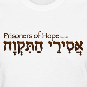 Prisoners of Hope in Hebrew (for LIGHT colors) Women's T-Shirts - Women's T-Shirt