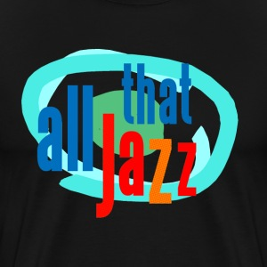 all that jazz - Men's Premium T-Shirt