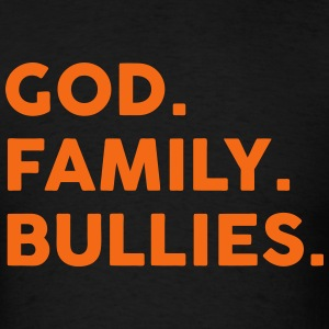 God. Family. Bullies. T-Shirts - Men's T-Shirt