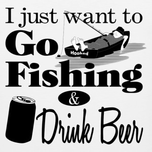 I Want to Go Fishing and Drink Beer Tank Tops - Men's Premium Tank