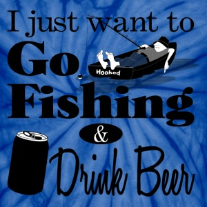 I Want to Go Fishing and Drink Beer T-Shirts - Unisex Tie Dye T-Shirt