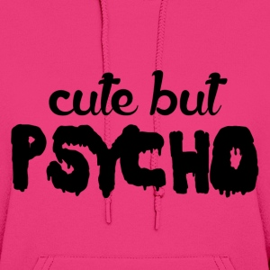 Cute But Psycho Hoodies - Women's Hoodie