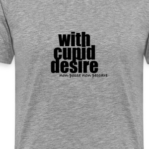 with cupid desire - non posse non peccare - Men's Premium T-Shirt