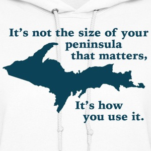 Funny Upper Peninsula Size Michigan Hoodies - Women's Hoodie