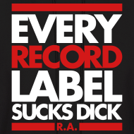 Design ~ EVERY RECORD LABEL SUCKS DICK