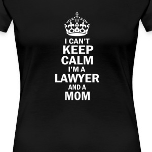 I am a Lawyer and a Mom - Women's Premium T-Shirt