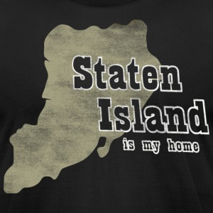 Staten Island Is My Home New York T-Shirts - Men's T-Shirt by American Apparel
