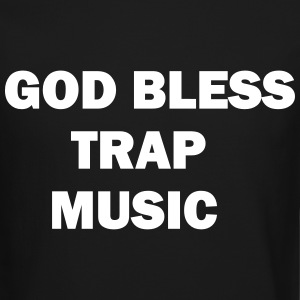 god bless trap music Long Sleeve Shirts - Crewneck Sweatshirt