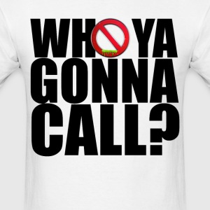 Who ya gonna call Tshirt - Men's T-Shirt