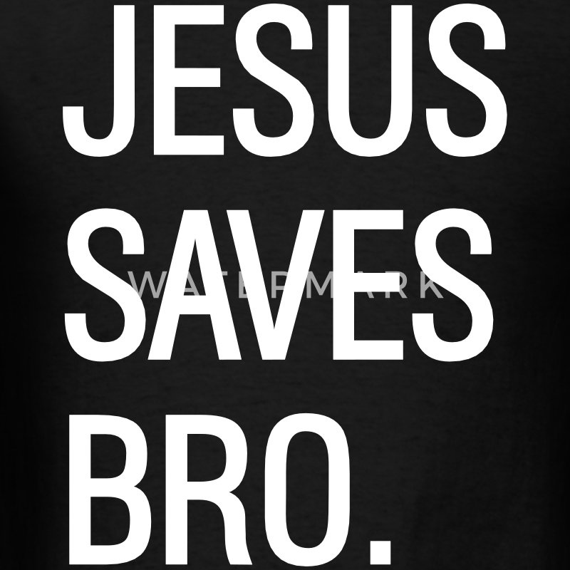 jesus saves bro T-Shirts - Men's T-Shirt