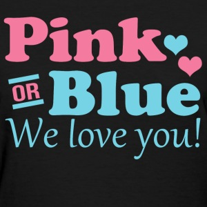 Pink or Blue We Love You Women's T-Shirts - Women's T-Shirt