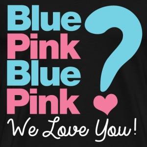 Blue or Pink We Love You T-Shirts - Men's Premium T-Shirt