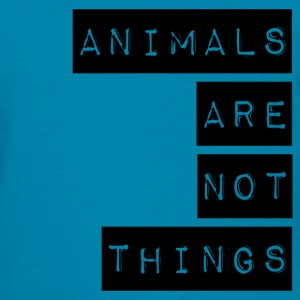 ANIMALS ARE NOT THINGS - Women's T-Shirt