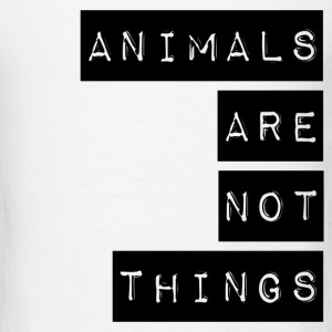 ANIMALS ARE NOT THINGS - Men's T-Shirt