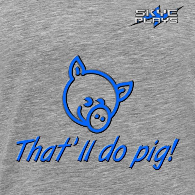 That'll do pig! (Blue) Piggles Logo