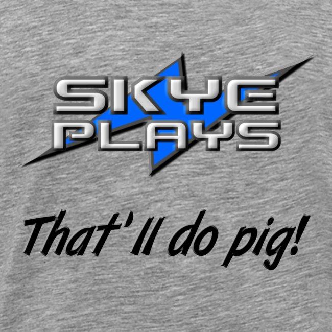 That'll do pig! (Black)
