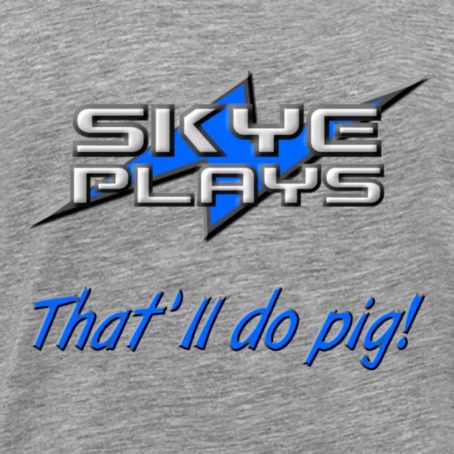That'll do pig! (Blue)