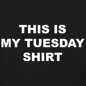This is my tuesday shirt Women's T-Shirts - Women's T-Shirt