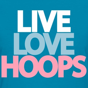 Live Love Hoops Design for the Girls Women's T-Shirts - Women's T-Shirt