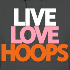 Live Love Hoops Design for the Girls Hoodies