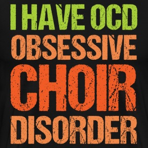 OCD Choir - Men's Premium T-Shirt