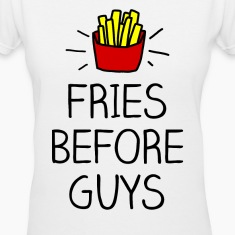 fries before guys color Women's T-Shirts