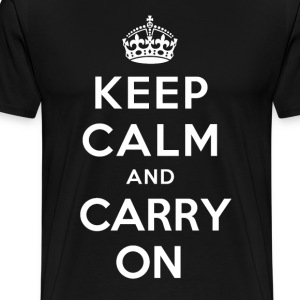 Keep Calm And Carry On T-Shirts - Men's Premium T-Shirt