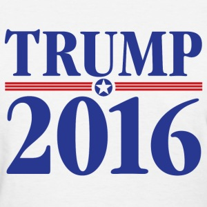 Trump Shirts Women - Women's T-Shirt