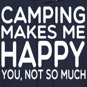 Camping Makes Me Happy You Not So Much - Men's Hoodie